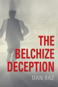 THE BELCHIZE DECEPTION by Dan Raz