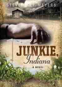 JUNKIE, INDIANA by Steven Key Meyers
