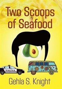 TWO SCOOPS OF SEAFOOD by Gehla S. Knight