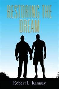 RESTORING THE DREAM by Robert L. Ramsay