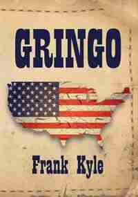 Gringo - 2019 Edition by Frank Kyle