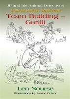 JP and His Animal Detectives African Series - Book Four - Team Building - Gorilli