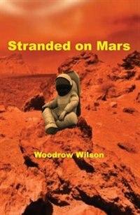 STRANDED ON MARS by Woodrow Wilson