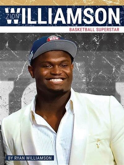 Zion Williamson: Basketball Superstar by Ryan Williamson