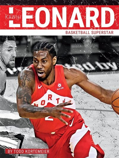 Kawhi Leonard: Basketball Superstar by Todd Kortemeier