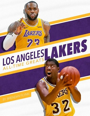 Los Angeles Lakers All-time Greats by Brendan Flynn