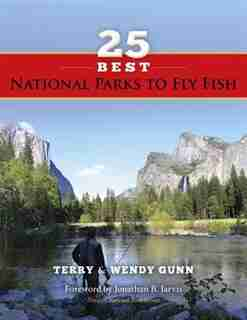 25 Best National Parks to Fly Fish by Terry Gunn