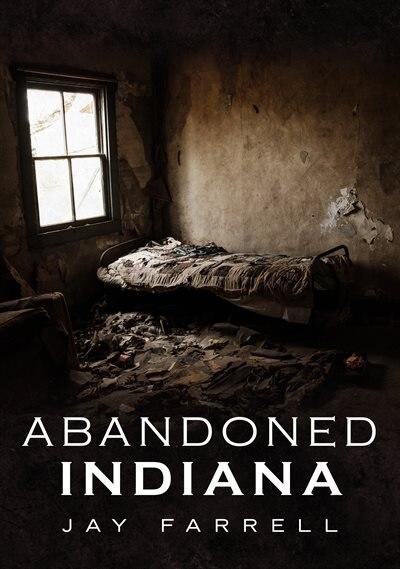 Abandoned Indiana by Jay Farrell