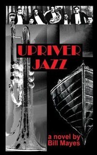 Upriver Jazz by Bill Mayes