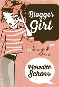 BLOGGER GIRL by Meredith Schorr