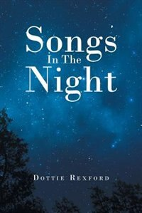 Songs In The Night by Dottie Rexford