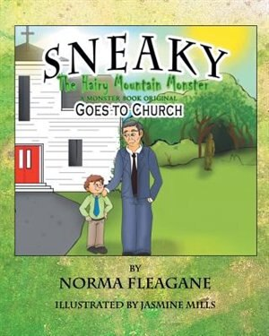 Sneaky The Hairy Mountain Monster Goes To Church by Norma Fleagane