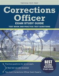 Corrections Officer Exam Study Guide: Test Book and Practice Test Questions