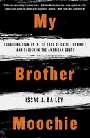 My Brother Moochie: Regaining Dignity In The Face Of Crime, Poverty, And Racism In The American…