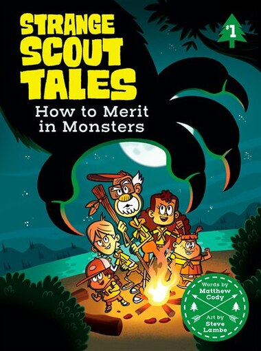 How To Merit In Monsters: Strange Scout Tales #1 by Matthew Cody