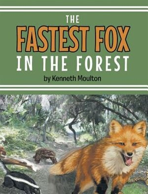 The Fastest Fox in the Forest de Kenneth E Moulton