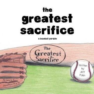 The Greatest Sacrifice by Jeff Polen