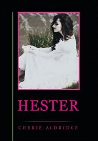 Hester by Cherie Aldridge