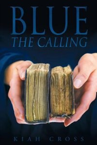 Blue: The Calling by Kiah Cross