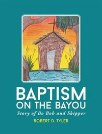 Baptism on the Bayou: Story of Bo Bob and Skipper