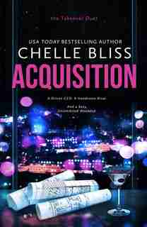 Acquisition: Takeover Duet, Book 1 by Chelle Bliss