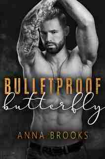 Bulletproof Butterfly by Anna Brooks