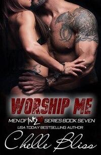Worship Me: Men of Inked Book 7