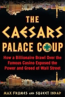 Palace Coup: The Billionaire Brawl Over The Bankrupt Caesars Gaming Empire