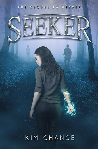 Seeker: The Sequel to Keeper by Kim Chance