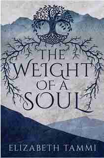 The Weight of a Soul by Elizabeth Tammi