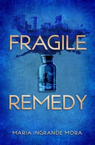 Fragile Remedy by Maria Ingrande Mora