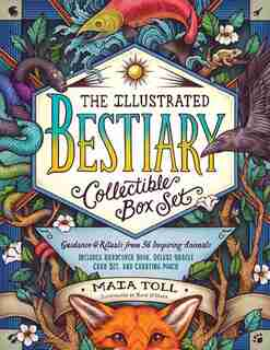The Illustrated Bestiary Collectible Box Set: Guidance And Rituals From 36 Inspiring Animals; Includes Hardcover Book, Deluxe Oracle Card Set, An by Maia Toll