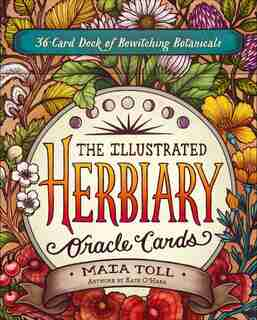 The Illustrated Herbiary Oracle Cards: 36-card Deck Of Bewitching Botanicals by Maia Toll