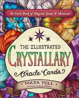 The Illustrated Crystallary Oracle Cards: 36-card Deck Of Magical Gems & Minerals by Maia Toll