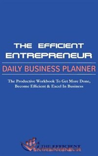 the efficient entrepreneur daily business planner the productivity