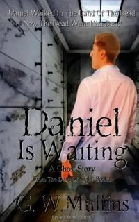 Daniel Is Waiting A Ghost Story by G.W. Mullins