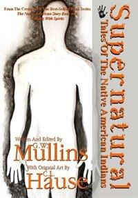 Supernatural Tales Of The Native American Indians by G.W. Mullins