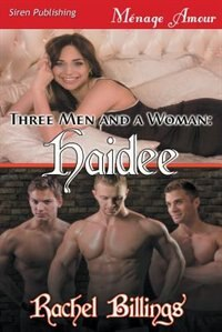 Three Men and a Woman: Haidee (Siren Publishing Menage Amour)