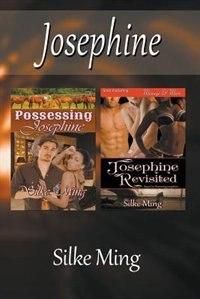 Josephine [Possessing Josepine: Josephine Revisted] (Siren Publishing Menage and More) by Silke Ming