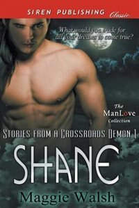 Shane [Stories from a Crossroads Demon 1] (Siren Publishing Classic ManLove) by Maggie Walsh