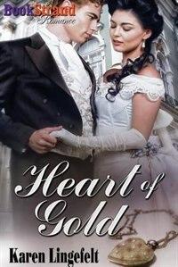 Heart of Gold (BookStrand Publishing Romance) by Karen Lingefelt