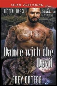 Dance with the Devil [Hidden Lake 3] (Siren Publishing Classic ManLove) de Frey Ortega