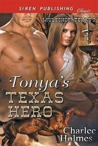 Tonya's Texas Hero [Muleshoe, Texas 2] (Siren Publishing Classic) by Charlee Holmes