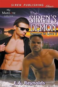 The Siren's Demon [Demons in Love 2] (Siren Publishing Classic ManLove) de E.A. Reynolds