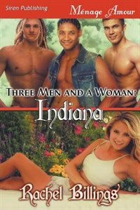 Three Men and a Woman: Indiana (Siren Publishing Menage Amour)