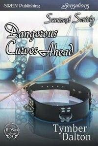 Dangerous Curves Ahead [Suncoast Society] (Siren Publishing Sensations ManLove) by Tymber Dalton