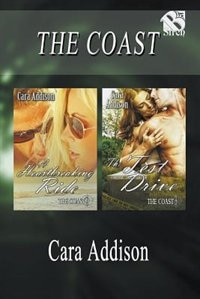 The Coast [A Heartbreaking Ride: The Test Drive] (Siren Publishing Allure) by Cara Addison