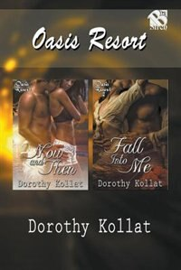 Oasis Resort [Now and Then: Fall Into Me] (Siren Publishing Allure) by Dorothy Kollat