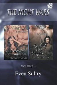 The Night Wars, Volume 1 [Celestial Triumvirate: Legend of the Cryptis] (Siren Publishing Menage and More) by Even Sultry