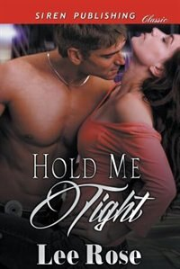 Hold Me Tight (Siren Publishing Classic) by Lee Rose